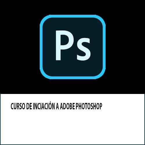Curso de iniciación a Photoshop. Curso de retoque fotográfico con photoshop